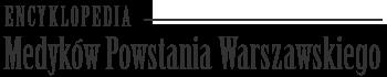 Encyklopedia Medyków Powstania Warszawskiego